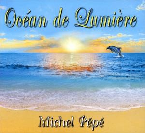 OCéAN DE LUMIèRE di Michel Pépé