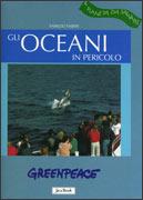GLI OCEANI IN PERICOLO Il pianeta da salvare di Fabrizio Fabbri