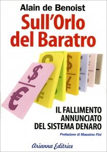 SULL'ORLO DEL BARATRO Il fallimento annunciato del sistema denaro di Alain De Benoist