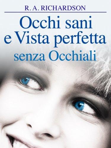 Occhi Sani e Vista Perfetta senza Occhiali (eBook)