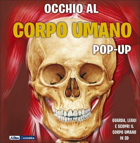 Occhio al Corpo Umano - Libro Pop-Up