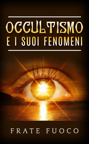 Occultismo e i Suoi Fenomeni (eBook)