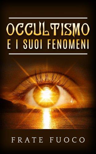 Occultismo e i Suoi Fenomeni (eBook)