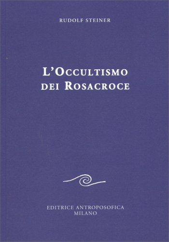 L'Occultismo dei Rosacroce