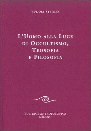 L'Uomo alla Luce di Occultismo, Teosofia e Filosofia
