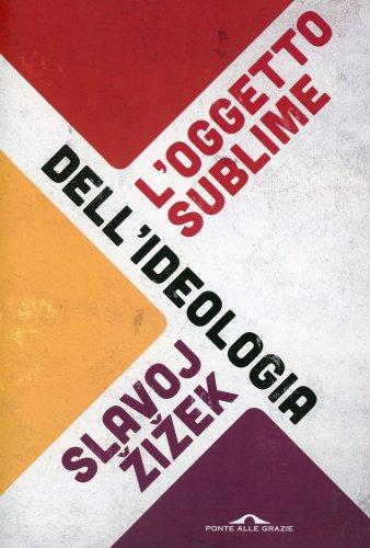L'Oggetto Sublime dell'Ideologia