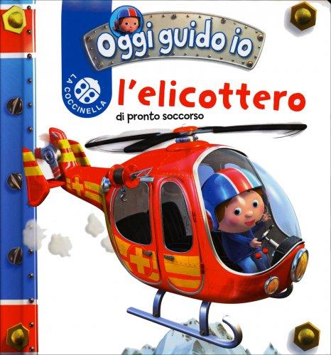 Oggi Guido Io - L'Elicottero di Pronto Soccorso