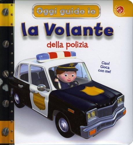 Oggi Guido Io la Volante della Polizia