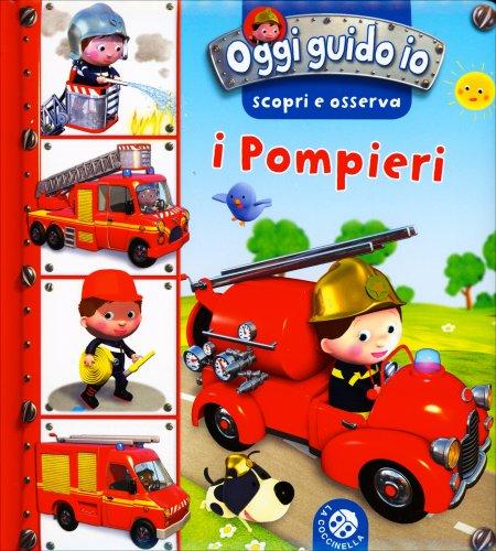 Oggi Guido Io - I Pompieri