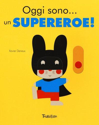Oggi Sono... un Supereroe!