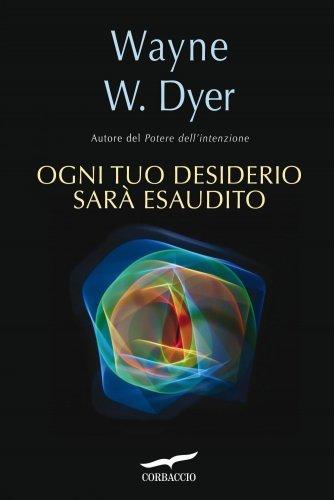 Ogni Tuo Desiderio Sarà Esaudito (eBook)