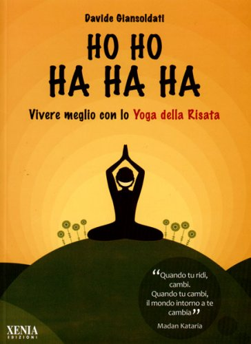 Oh Oh Ah Ah Ah - Vivere Meglio con lo Yoga della Risata