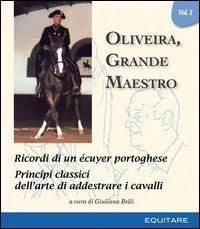 Oliveira, Grande Maestro - Ricordi di un ecuyer portoghese - Vol. 1