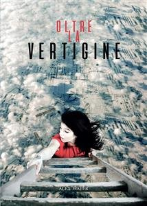 Oltre la Vertigine (eBook)