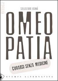 Omeopatia - Curarsi senza medicine