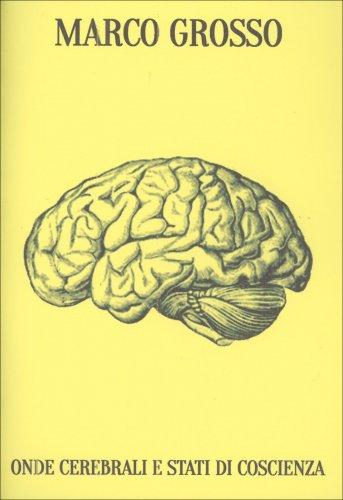 Onde Cerebrali e Stati di Coscienza