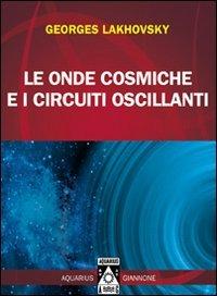 Le Onde Cosmiche e i Circuiti Oscillanti