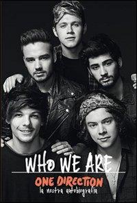 One Direction. Who We Are, la nostra Autobiografia