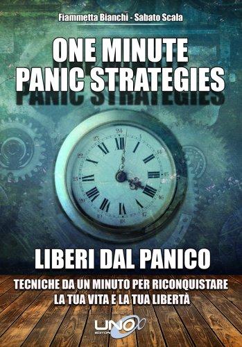 One Minute Panic Strategies - Liberi dal Panico (eBook)