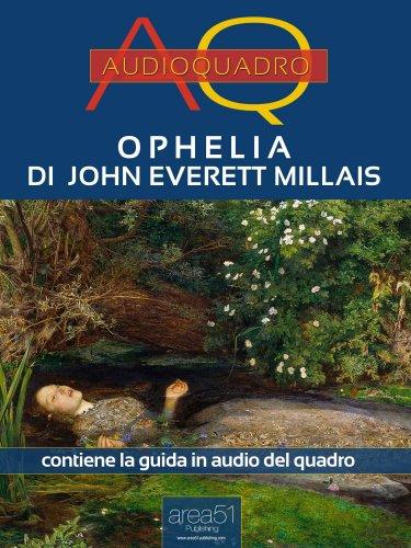 Ophelia di John Everett Millais (eBook)