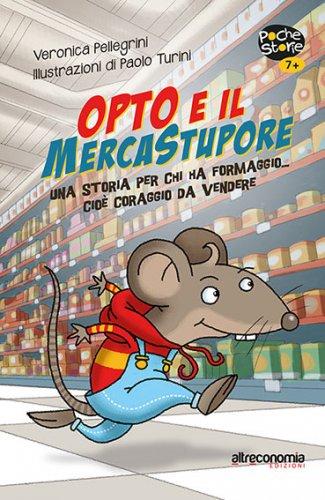 Opto e il Mercatostupore