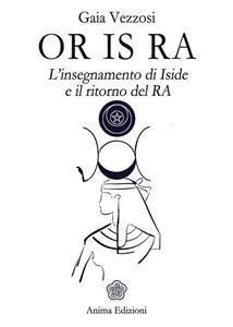 Or Is Ra - L'insegnamento di Iside e il ritorno del RA (eBook)