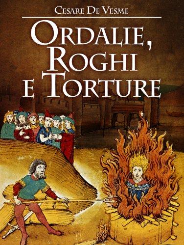 Ordalie, Roghi e Torture (eBook)