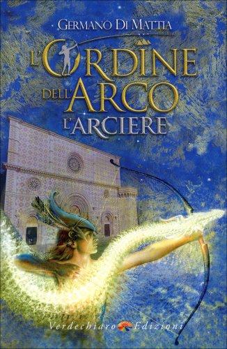 L'Arciere. L'Ordine dell'Arco