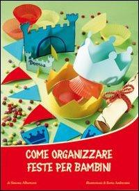 Come Organizzare Feste per Bambini