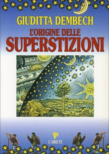 L'Origine delle Superstizioni