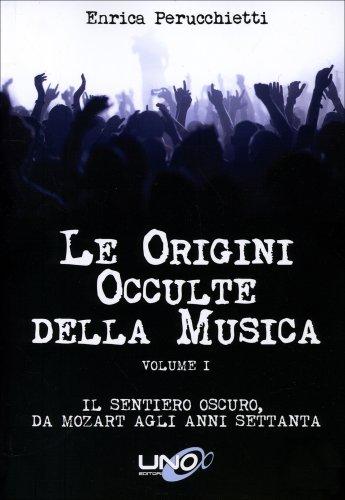 Le Origini Occulte della Musica - Volume 1