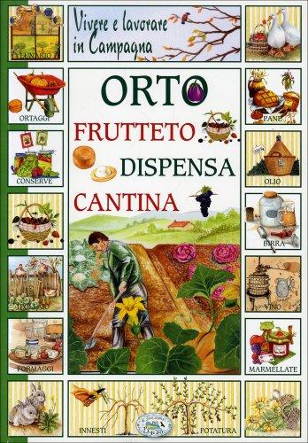 Orto Frutteto Dispensa Cantina