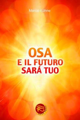 Osa e il Futuro Sarà Tuo