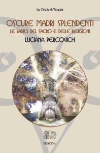 Oscure Madri Splendenti (eBook)