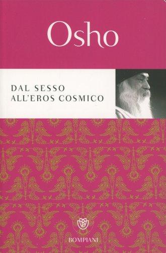 Dal Sesso all'Eros Cosmico