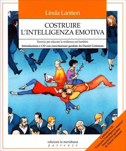 Costruire l'Intelligenza Emotiva - Con CD Allegato