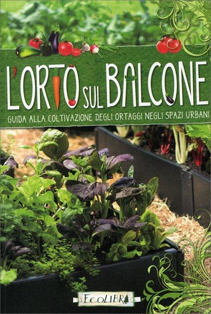 L\'Orto sul Balcone - Libro di Ecolibri