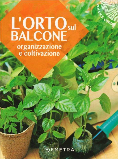 L\'Orto Sul Balcone - Demetra Edizioni - Libro