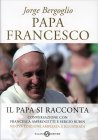 Papa Francesco: Il Papa Si Racconta