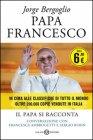 Papa Francesco. Il Papa si Racconta