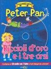 Peter Pan - Riccioli d'Oro e i Tre Orsi + Libro