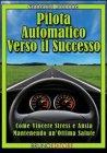 Pilota Automatico Verso il Successo (eBook)