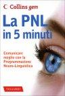 La PNL in 5 Minuti (Edizione...