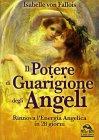 Il Potere di Guarigione degli Angeli (edizione 2015)