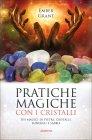 Pratiche Magiche con i Cristalli
