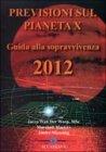 Previsioni sul Pianeta X:  Guida alla Sopravvivenza 2012