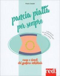 PANCIA PIATTA PER SEMPRE Cause e rimedi del gonfiore intestinale di Paolo Cataldi