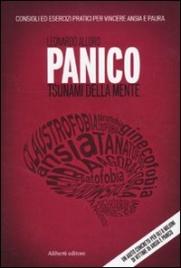 PANICO - TSUNAMI DELLA MENTE Consigli ed esercizi pratici per vincere ansia e paura di Leonardo Alloro