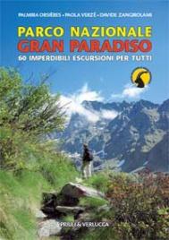 PARCO NAZIONALE GRAN PARADISO 60 imperdibili escursioni per tutti di Palmira Orsieres