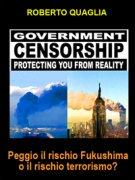 PEGGIO IL RISCHIO FUKUSHIMA O IL RISCHIO TERRORISMO? (EBOOK) di Roberto Quaglia